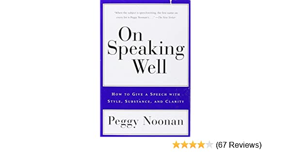 On Speaking Well How To Give A Speech With Style Substance