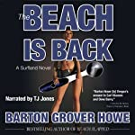 The Beach is Back: A Surfland Novel | Barton Grover Howe
