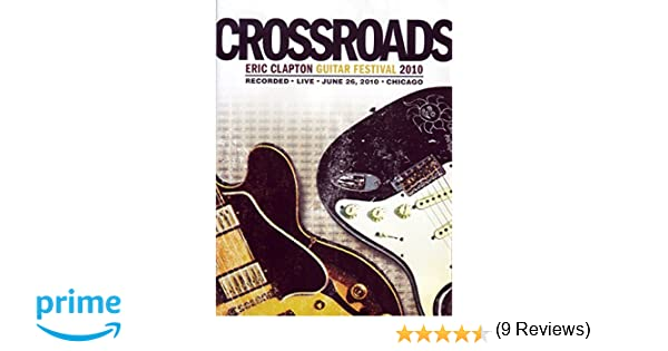 Eric Clapton: Crossroads (Guitar Festival 2010) [DVD]: Amazon.es: Eric Clapton: Cine y Series TV