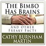 The Bimbo Has Brains: And Other Freaky Facts | Cathy Burnham Martin