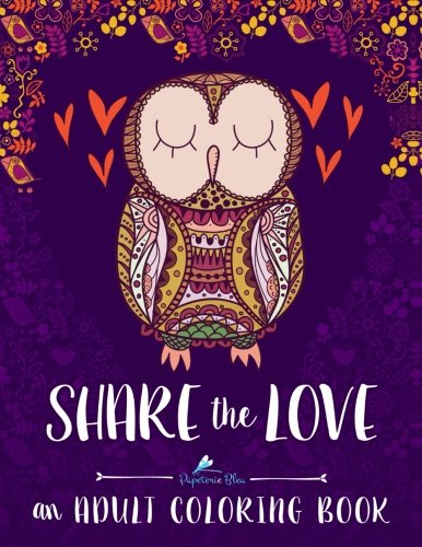 Share The Love (Coloring Books For Grown-Ups For Relaxation)