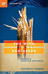 The Wind Engineers: Building a Hurricane-Safe House