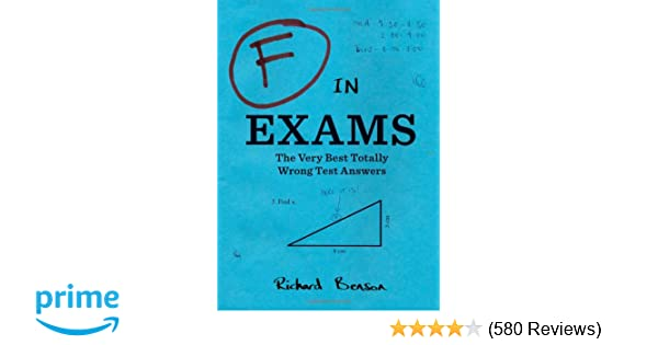 F in Exams: The Very Best Totally Wrong Test Answers (Unique Books