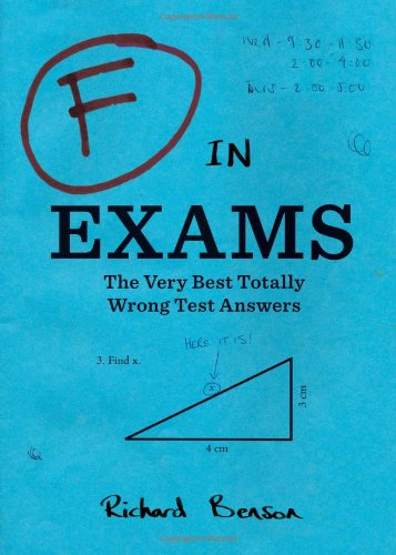 F In Exams The Very Best Totally Wrong Test Answers Richard Benson 8601400280591 Amazon Books