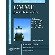 CMMI para Desarrollo: Guía para la integración de procesos y la mejora de productos