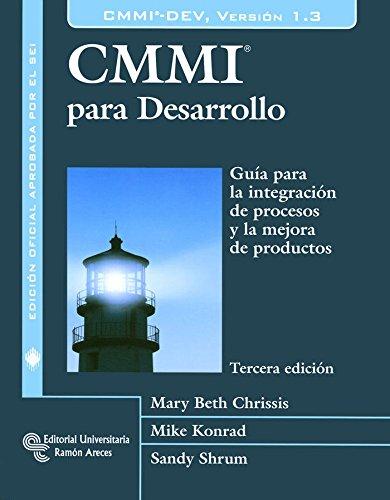 CMMI Para el desarrollo, versión 1.3: Guía para la integración de procesos y la mejora de productos