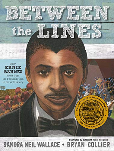 Between the Lines: How Ernie Barnes Went from the Football Field to the Art Gallery por Sandra Neil Wallace