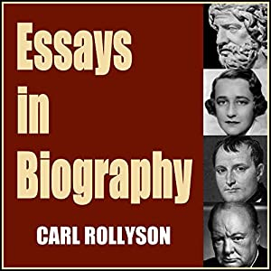 essays in biography audiobook carl rollyson audible com au essays in biography audiobook