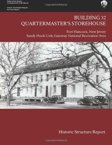 Download Building 32 Quartermaster's Storehouse, Fort Hancock : Historic Structure Report(Paperback) - 2013 Edition pdf