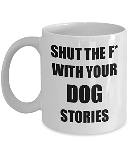 8acdc7ce630 Amazon.com: Dog Hater Mug I Hate Funny Gift Idea For Novelty Gag Coffee Tea  Cup 11 oz: Kitchen & Dining