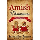 An Amish Christmas: The Bakery: Amish Christmas Love (Amish Bakery Series Book 1)