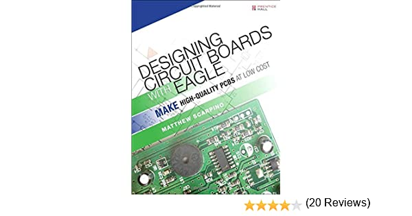 designing circuit boards with eagle make high quality pcbs at low rh amazon com