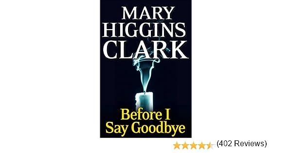 Amazon before i say goodbye a novel ebook mary higgins amazon before i say goodbye a novel ebook mary higgins clark kindle store fandeluxe Document