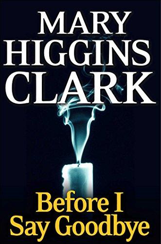 Amazon before i say goodbye a novel ebook mary higgins before i say goodbye a novel by clark mary higgins fandeluxe Document