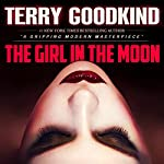 The Girl in the Moon: Angela Constantine, Book 1 | Terry Goodkind