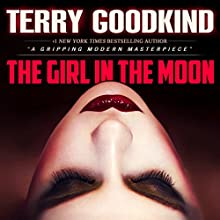The Girl in the Moon: Angela Constantine, Book 1 Audiobook by Terry Goodkind Narrated by Elisabeth Rodgers