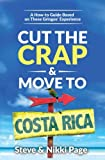 Cut the Crap & Move To Costa Rica: A How to Guide