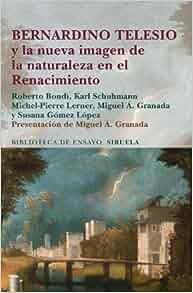 Bernardino Telesio y la nueva imagen de la naturaleza en
