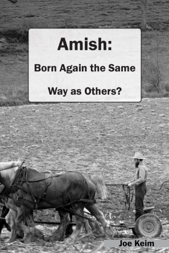 Amish: Born Again the Same Way as Others? (Born Again Of The Water And The Spirit)
