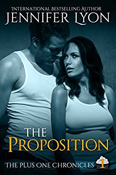 The Proposition (The Plus One Chronicles Book 1) by [Lyon, Jennifer]