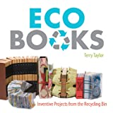 Eco Books: Inventive Projects from the Recycling Bin