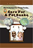 Care for a Pet Snake, Jim Whiting, 158415604X
