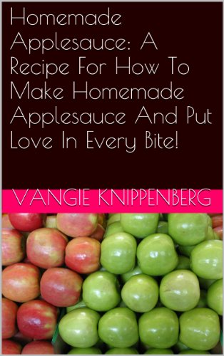 Homemade Applesauce Recipe Make Every ebook product image