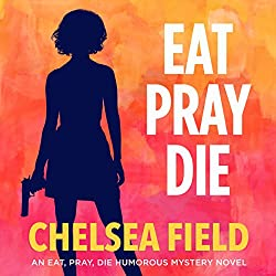 Eat, Pray, Die