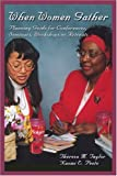 When Women Gather, Naomi Peete and Theresa Taylor, 0595267920