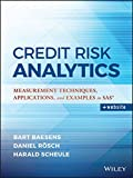 Credit Risk Analytics: Measurement Techniques, Applications, and Examples in SAS (Wiley and SAS Business Series)