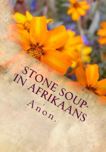 Stone Soup- in Afrikaans (Afrikaans - Google Anon