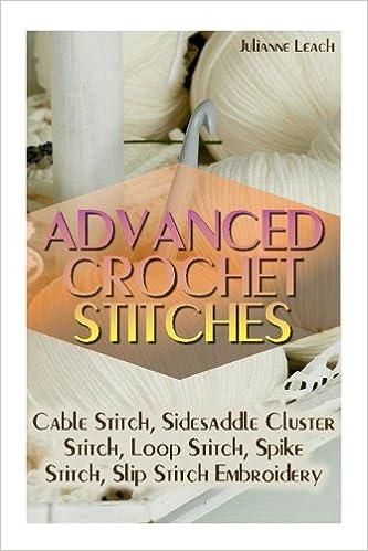 Advanced Crochet Stitches: Cable Stitch, Sidesaddle Cluster Stitch