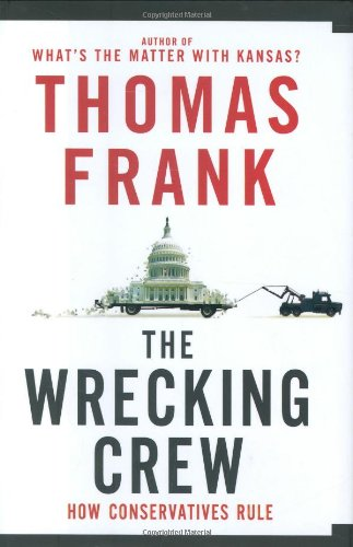 The Wrecking Crew: How Conservatives (J Jill Tall)