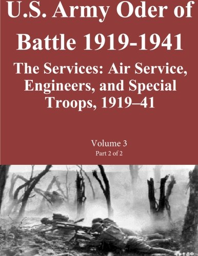 US Army Order of Battle 1919-1941:The Services: Air Service, Engineers,