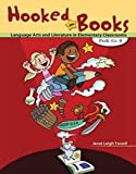 Hooked on Books : Language Arts and Literature in Elementary Classrooms Prek-Grade 8, Towell and Towell, Janet, 0757573207