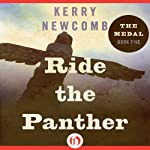 Ride the Panther: The Medal, Book 5   Kerry Newcomb