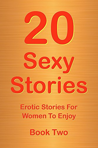 Book: 20 Sexy Stories - Book Two - Romantic, Erotic Stories For Women by Rory Richards