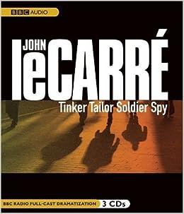Amazon Com Tinker Tailor Soldier Spy Bbc Radio Full Cast