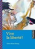 """Afficher """"Vive la liberté !"""""""