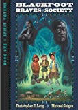 Blackfoot Braves Society Book 1, Christopher E. Long, 0974280399