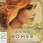 Beyond the Orchard | Anna Romer