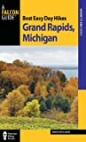 Best Easy Day Hikes Grand Rapids, Michigan, Kevin Revolinski, 076277245X