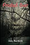 Frosted over (a Novella), Amy Rachiele, 1484907361