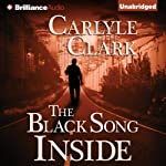 The Black Song Inside | Carlyle Clark
