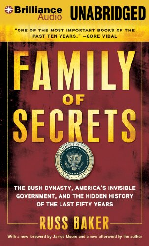 Family of Secrets: The Bush Dynasty, America's Invisible Government, and the Hidden History of the Last Fifty Years by Brand: Brilliance Audio on CD Unabridged Lib Ed
