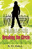 Breaking the Circle (The Maya Brown Missions)