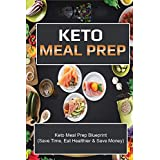 Keto Meal Prep: Save Time Save Money And Eat Healthier