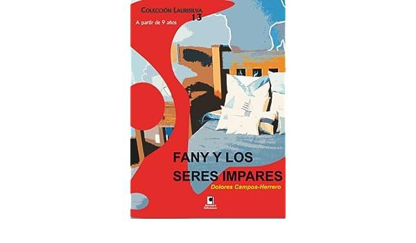 Amazon.com: Fany y los seres fantásticos (Colección Laurisilva nº 13) (Spanish Edition) eBook: Dolores Campos-Herrero: Kindle Store