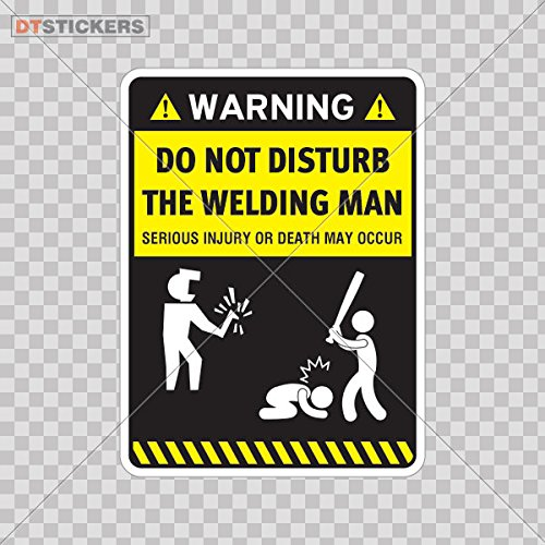 Decal Stickers Humor Welding Man Warning Stay Away From My Wall Art Motorbike Boat (5 X 3,73 In. ) Fully Waterproof Printed vinyl sticker ()