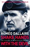img - for Shake Hands with the Devil: The Failure of Humanity in Rwanda. Romo Dallaire with Brent Beardsley by Rom'o Dallaire (2004-09-01) book / textbook / text book